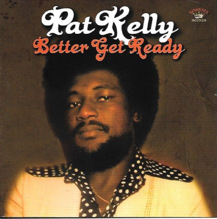 Pat Kelly - Better Get Ready (Jamaican Recordings) LP